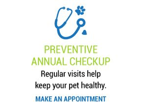 Preventive annual checkup Regular visits help keep your pet healthy. Make an appointment